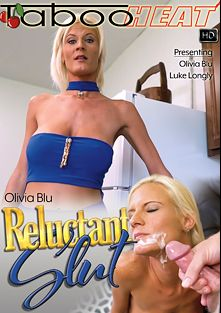 Olivia Blu In Reluctant Slut, starring Olivia Blu and Luke Longly, produced by Taboo Heat.