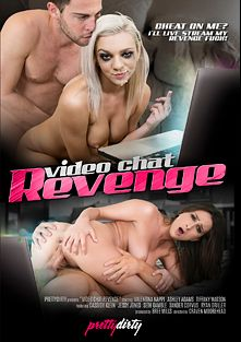 Video Chat Revenge, starring Tiffany Watson, Ashley Adams, Cassidy Klein, Valentina Nappi, Jessy Jones, Xander Corvus, Seth Gamble and Ryan Driller, produced by Pretty Dirty.
