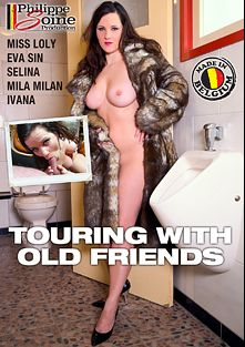 Touring With Old Friends, starring Eva Sin, Miss Loly, Mila Milan, Ivana, Philippe Soine and Selina, produced by Marc Dorcel SBO and Marc Dorcel.