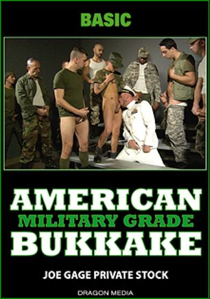 American Bukkake Military Grade, starring Franco Scott, Josh Stone, Joe Gage, Austin Ryan, Tony Dazzle, Andrew Fitch, Hans Berlin, Billie Ramos, Seth Knight, Rodney Steele, Johnny Hazzard and Josh Kole, produced by Dragon Media.