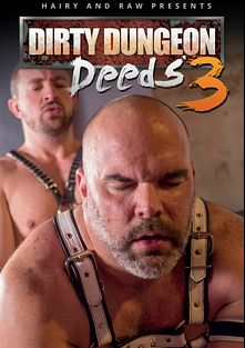 Dirty Dungeon Deeds 3, starring Colin O'Brien, Sean Blackwell, Dante Kirkdale, Dick Savvy, Alex Hawk, Eric Schwanz, Aiden Storm, Hans Berlin and Rusty McMann, produced by Hairy And Raw.