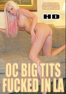 OC Big Tits Fucked In LA, starring Cailey Taylor, produced by Digital Videovision.
