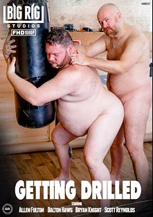 Getting Drilled, starring Allen Fulton, Dalton Hawg, Enrique Portillo, Jef Heart, Colt Cox, Bear Waters, Guy English, Scott Reynolds, Marco Bolt and Bryan Knight, produced by Big Rig Studios.