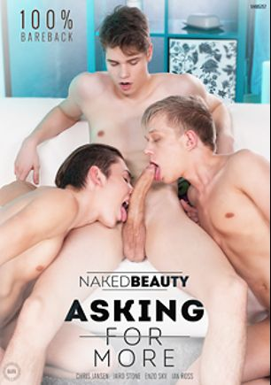 Asking For More, starring Ivo Thomas, Ian Ross, Arthur Kral, Enzo Sky, Chris Jansen, Jaro Stone and Roman Black, produced by Naked Beauty.
