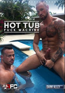 Hot Tub Fuck Machine, starring Michael Roman, Sean Duran, Jack Andy, Alejandro Fusco, Jay Alexander, Scott DeMarco and Mike Maverick, produced by Dark Alley Media and Raw Fuck Club.