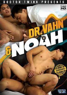 Dr. Vahn And Noah