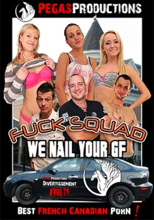 Fuck Squad We Nail Your GF, starring Sweet Bitch, Christine Sucre, Lyly Star, Ben (Pegas Produxtions), Jon Perignon and All In, produced by Pegas Productions.