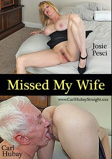 Missed My Wife, starring Josie Pesci and Carl Hubay, produced by Hot Clits Video.