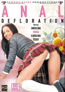 Anal Defloration, starring Tessy, Radionova and Angel Rivas, produced by Provocative Productions.