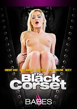 The Black Corset, starring Cherry Kiss, Rina Ellis, Luna Corazon, Anny Aurora and Nesty, produced by Babes.