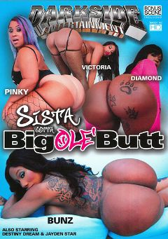"Adult entertainment movie ""Sista Gotta Big Ole' Butt"" starring Victoria Cakes, Diamond Monroe & Pinky. Produced by Darkside Entertainment."