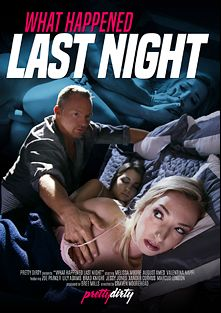 What Happened Last Night, starring Melissa Moore, August Ames, Valentina Nappi, Lily Adams, Zoe Parker, Brad Knight, Jessy Jones, Xander Corvus and Marcus London, produced by Pretty Dirty.