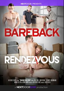 Bareback Rendezvous, starring Dakota Young, Mike Stone, Donovan Kane, Dante Martin, Michael Del Ray and Ty Thomas, produced by Next Door Raw.