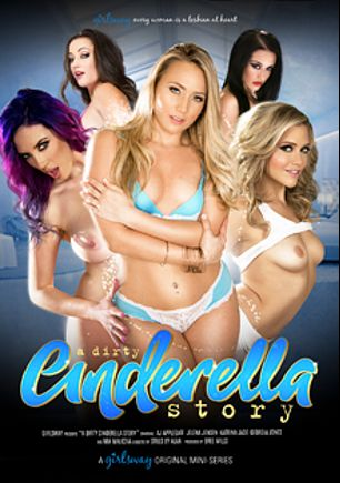A Dirty Cinderella Story, starring Katrina Jade, Mia Malkova, A.J. Applegate, Georgia Jones and Jelena Jensen, produced by Girlsway.