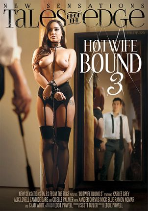 Straight Adult Movie Tales From The Edge: Hotwife Bound 3