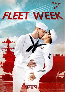Fleet Week, starring Noah Jones, Rafael Alencar, Matie (Men), Griffin Barrows, Jacob Peterson and Paul Canon, produced by Men.