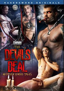 The Devil's Deal And Other Sordid Tales, starring Gabriel Alanzo, Jonah Fontana, Phoenix Fellington, Casey Jacks, Leo Luckett, Viktor Belmont, Justin Brody and Ruckus XXX, produced by NakedSword Originals.