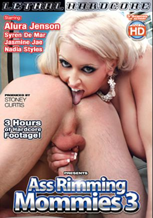 Ass Rimming Mommies 3, starring Alura Jenson, Jasmine Jae, Syren De Mer, Nadia Styles and Alison Kilgore, produced by Lethal Hardcore.