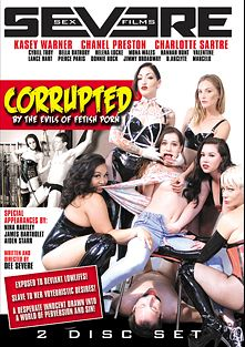 Corrupted By The Evils Of Fetish Porn, starring Charlotte Sartre, Kasey Warner, Chanel Preston, Helena Locke, Hannah Hunt, Pierce Paris, Bella Bathory, D. Arclyte, Donnie Rock, Cybill Troy, Mona Wales, Lance Hart, Jimmy Broadway, James Bartholet, Aiden Starr and Nina Hartley, produced by Severe Sex.