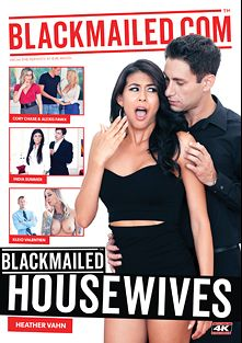 Blackmailed Housewives, starring Heather Vahn, Justin Hunt, Brad Knight, Kleio Valentien, Alexis Fawx, Cory Chase, Bill Bailey and India Summer, produced by Kevin Moore Production and Evil Angel.