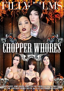 Chopper Whores, starring Honey Gold, Riley Nixon, Carmen Caliente, Janice Griffith, Aaliyah Love, Leigh Raven, Lily Lane, Nikki Hearts and Brandy Aniston, produced by Filly Films.