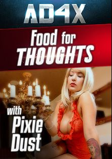 Food For Thoughts, starring Pixie Dust, produced by AD4X.