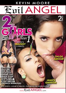 2 Girls Are Better Than 1, starring Janice Griffith, Chloe Amour, Chris Strokes, Clover, Keisha Grey, Kelsi Monroe, Romi Rain, Luna Star, Lolly Ink, Kendra Lust, Veronica Rodriguez, Gracie Glam, Kevin Moore, Alexis Malone, Lezley Zen and Mr. Pete, produced by Kevin Moore Production and Evil Angel.
