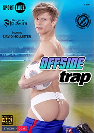 Offside Trap, starring David Hollister, Rudy Stone, Casey Flip, Connor Rex, Vitali Kutcher and Milan Sharp, produced by Staxus.