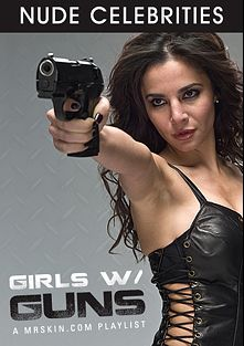 Girls With Guns, produced by Mr. Skin.