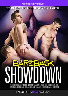 Bareback Showdown, starring Scott DeMarco, Draven Navarro, Roman Todd, Dakota Young, Allen Lucas, Gannon and Dean Phoenix, produced by Next Door Raw.