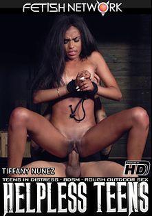 Helpless Teens: Tiffany Nunez, starring Tiffany Nunez and Bruno Dickems, produced by Fetish Network.