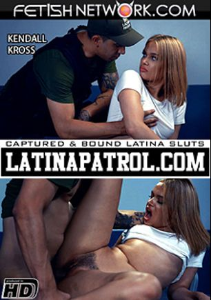 Latina Patrol: Kendall Kross, starring Kendall Kross and Bruno Dickems, produced by Fetish Network.