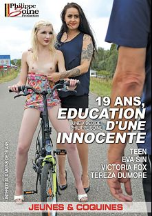 19 Ans, Education D'une Innocente, starring Teen, Tereza Dumore, Victoria Fox, Eva Sin and Philippe Soine, produced by Marc Dorcel.