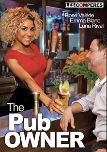 The Pub Owner, starring Emma Blanc, Rose Valerie, Luna Rival, Michael Cheritto, Titof and Sebastian Barrio, produced by Marc Dorcel SBO and Marc Dorcel.