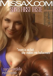 Son's First Taste, starring Sarah Vandella and Robby Echo, produced by Missa X.