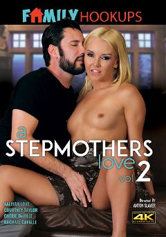 "Adult entertainment movie ""A Stepmothers Love 2"" starring Aaliyah Love, Rachael Cavalli & Cherie DeVille. Produced by Family Hookups."
