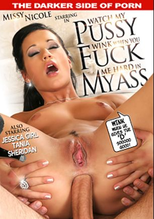 Watch My Pussy Wink When You Fuck Me Hard In My Ass, starring Missy Nicole, Tania (f), Jessica Girl and Sheridan, produced by Robert Hill Releasing Co..