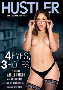 4 Eyes, 3 Holes, starring Abella Danger, Kimber Wood, Natalia Starr and Kat Dior, produced by Hustler.