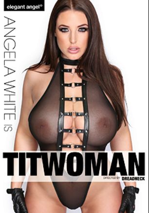 Angela White Is Titwoman, starring Angela White, Isiah Maxwell, Markus Tynai, Prince Yahshua, Alexis Texas and James Deen, produced by Elegant Angel Productions.