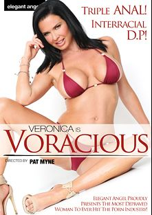 Veronica Is Voracious, starring Veronica Avluv, Markus Tynai, Prince Yahshua, Aiden Starr, Rico Strong, James Deen, Mick Blue and Steve Holmes, produced by Elegant Angel Productions.