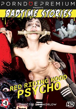 Straight Adult Movie Badtime Stories: Red Riding Hood Psycho