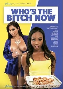 Who's The Bitch Now, starring Chanell Heart, Reena Sky, Jessa Rhodes, Mia Malkova and Phoenix Marie, produced by Girlsway.
