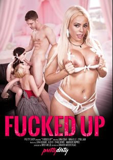 Fucked Up, starring Lana Adams, Lyra Louvel, Nina Elle, Luna Star, Alex D. (m), Chad White and Markus Tynai, produced by Pretty Dirty.