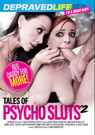 Tales Of Psycho Sluts 2, starring Penny Pax, Chanel Preston, Rachel James, Abby Lee Brazil, Bianca Breeze, Kendra Lust, Jean Val Jean, Tommy Pistol, Johnny Castle, James Deen, Mick Blue and Briana Banks, produced by Depraved Life.