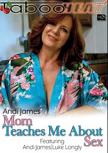 Andi James In Mom Teaches Me About Sex, starring Andi James and Luke Longly, produced by Taboo Heat.