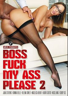 Boss Fuck My Ass Please 2, starring Jada Stevens, Donna Belle, Angelica Heart, Helena G., Lauro Giotto, Csoky Ice and Nick Lang, produced by Alex Romero.
