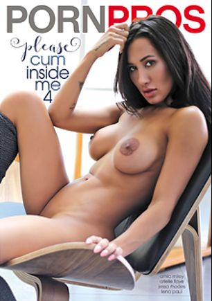 Please Cum Inside Me 4, starring Amia Miley, Arielle Faye, Lena Paul, Chris Strokes, Jessa Rhodes and Danny Mountain, produced by Porn Pros.