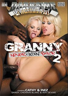 Granny Never Goin' Back 2, starring Cathy Inez, Inez, Sandy (Black M.), Ava Devine and Chennin Blanc, produced by Darkside Entertainment.