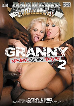 Granny Never Goin' Back 2, starring Cathy Inez, Inez, Ava Devine, Sandy and Chennin Blanc, produced by Darkside Entertainment.