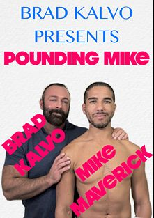 Pounding Mike, starring Mike Maverick and Brad Kalvo, produced by Brad Kalvo Presents.